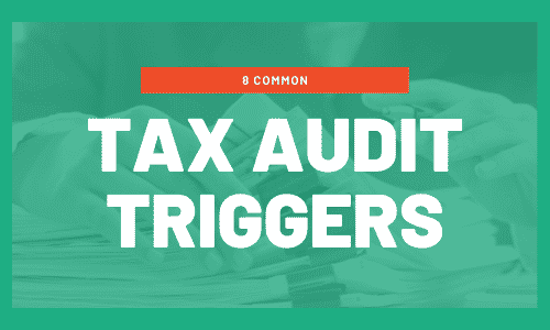 What Triggers a Tax Audit? 8 IRS Audit Triggers
