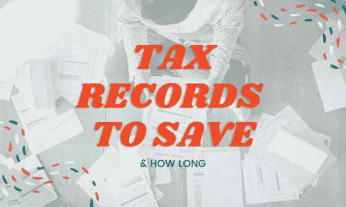 How Long to Keep Tax Records - Which Tax Records to Save and How Long